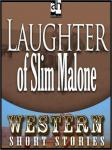 Laughter of Slim Malone, Max Brand