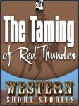 Taming of Red Thunder, Max Brand