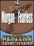 Fear of Morgan the Fearless, Max Brand