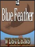 Blue Feather, Zane Grey