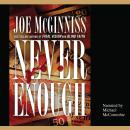 Never Enough: The Shocking True Story of Greed, Murder, and a Family Torn Apart, Joe McGinniss
