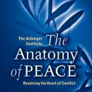 Anatomy of Peace: Resolving the Heart of Conflict, The Arbinger Institute