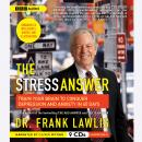 Stress Answer: Train Your Brain to Conquer Depression and Anxiety in 45 Days, Frank Lawlis