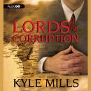Lords of Corruption, Kyle Mills