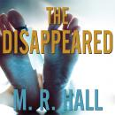 Disappeared, M. R. Hall