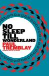 No Sleep Till Wonderland, Paul Tremblay