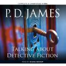Talking about Detective Fiction, P. D. James