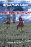 A Braver Man Audiobook