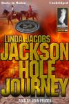 Jackson Hole Journey, Linda Jacobs