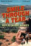 Smile Through A Tear, Royal Wade Kimes