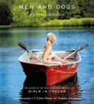 Men and Dogs: A Novel, Katie Crouch