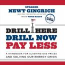 Drill Here, Drill Now, Pay Less: A Handbook for Slashing Gas Prices and Solving Our Energy Crisis Audiobook