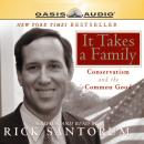 It Takes a Family: Conservatism and The Common Good Audiobook