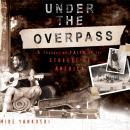 Under the Overpass Audiobook