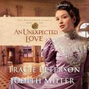 Unexpected Love, Tracie Peterson, Judith Miller