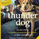 Thunder Dog: The True Story of a Blind Man, His Guide Dog, and the Triumph of Trust at Ground Zero, Susy Flory, Michael Hingson
