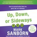 Up, Down, or Sideways: How to Succeed When Times Are Good, Bad, or In Between Audiobook