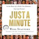 Just a Minute: In the Heart of a Child, One Moment...Can Last Forever Audiobook