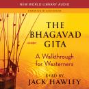 Bhagavad Gita: A Walkthrough for Westerners, Jack Hawley