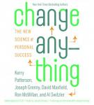 Change Anything: The New Science of Personal Success, Ron Mcmillan, David Maxfield, Al Switzler, Joseph Grenny, Kerry Patterson