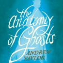 Anatomy of Ghosts, Andrew Taylor
