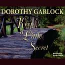 Keep a Little Secret, Dorothy Garlock