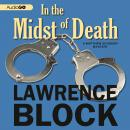 In the Midst of Death: A Matthew Scudder Novel, Lawrence Block