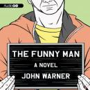 Funny Man: A Novel, John Warner