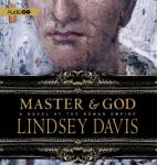Master and God: A Novel of the Roman Empire, Lindsey Davis