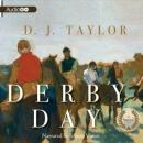 Derby Day: A Novel, D.J. Taylor
