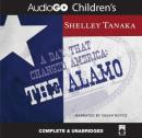 A Day That Changed America: The Alamo, Shelley Tanaka