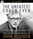 The Greatest Coach Ever: Timeless Wisdom and Insights from John Wooden Audiobook