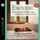 Enough: Discovering Joy through Simplicity and Generosity Audiobook