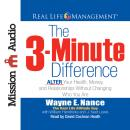 3-Minute Difference: ALTER Your Health, Money, and Relationships Without Changing Who You Are, Wayne E. Nance