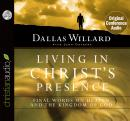Living in Christ's Presence: Final Words on Heaven and the Kingdom of God Audiobook