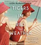 Tigers in Red Weather: A Novel, Liza Klaussmann