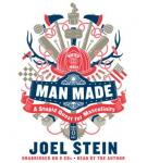 Man Made: A Stupid Quest for Masculinity, Joel Stein