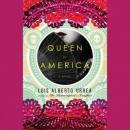 Queen of America: A Novel, Luis Alberto Urrea