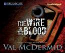 Wire in the Blood, Val McDermid