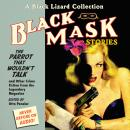 Black Mask 4: The Parrot That Wouldn't Talk: And Other Crime Fiction from the Legendary Magazine, Otto Penzler