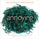 Annoying: The Science of What Bugs Us Audiobook