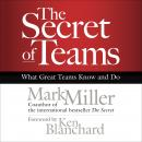 Secret of Teams: What Great Teams Know and Do, Mark Miller, Ken Blanchard