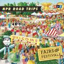 NPR Road Trips: Fairs and Festivals: Stories That Take You Away . . . Audiobook