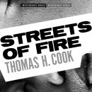 Streets of Fire, Thomas H. Cook