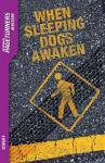 When Sleeping Dogs Awaken, Anne Schraff