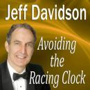 Avoiding the Racing Clock, Jeff Davidson