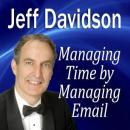 Managing Time by Managing Email, Jeff Davidson