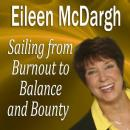 Sailing from Burnout to Balance and Bounty: Performance Mastery Series, Eileen McDargh