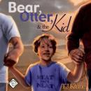 Bear, Otter, and the Kid, TJ Klune