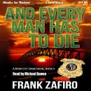 And Every Man Has To Die, Frank Zafiro